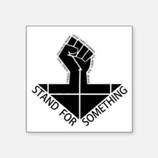 stand for something Sticker