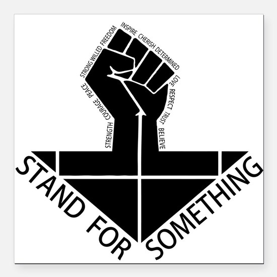 """stand for something Square Car Magnet 3"""" x 3"""""""