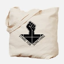 stand for something Tote Bag