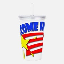 Unique Welcome home soldier Acrylic Double-wall Tumbler