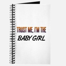 Trust ME, I'm the BABY GIRL Journal