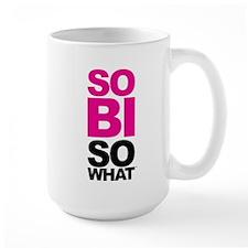 So Bi So What Mugs