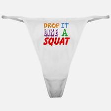 Drop It Like A Squat Classic Thong