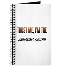Trust ME, I'm the ANNOYING SISTER Journal