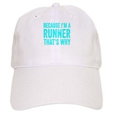 Because I'm A Runner Baseball Baseball Cap