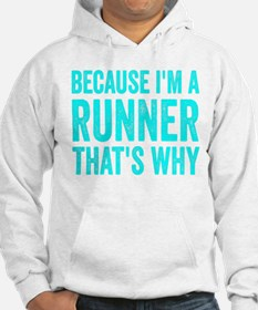 Because I'm A Runner Hoodie