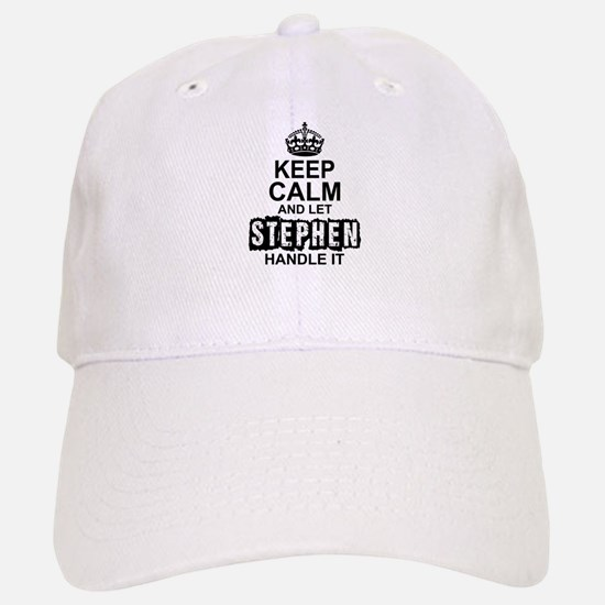Keep Calm and Let Stephen Handle It Baseball Baseball Baseball Cap