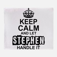 Keep Calm and Let Stephen Handle It Throw Blanket