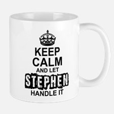 Keep Calm and Let Stephen Handle It Mugs