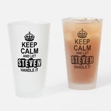 Keep Calm and Let Steven Handle It Drinking Glass