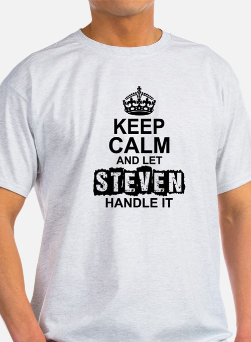 Keep Calm and Let Steven Handle It T-Shirt