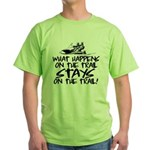 What Happens on the Trail... Green T-Shirt