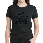 What Happens on the Trail... Women's Dark T-Shirt