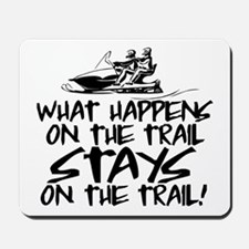 What Happens on the Trail... Mousepad