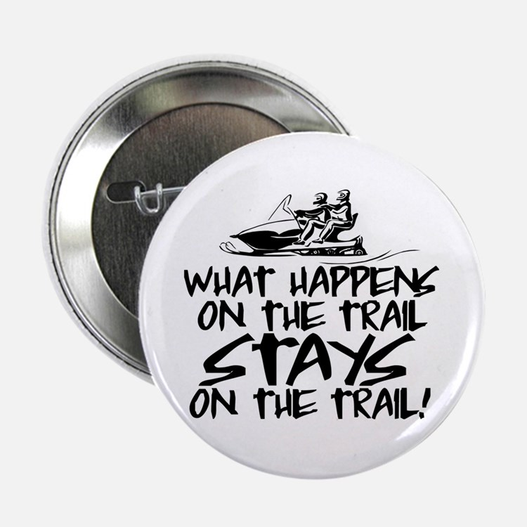 """What Happens on the Trail... 2.25"""" Button"""