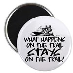 What Happens on the Trail... Magnet