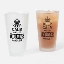Keep Calm and Let Thomas Handle It Drinking Glass