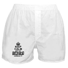 Keep Calm and Let Timothy Handle It Boxer Shorts