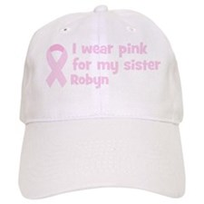 Sister Robyn (wear pink) Baseball Cap