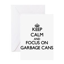 Keep Calm and focus on Garbage Cans Greeting Cards