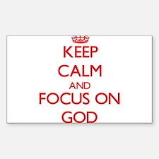 Keep Calm and focus on God Decal