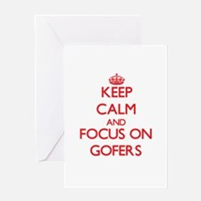 Keep Calm and focus on Gofers Greeting Cards