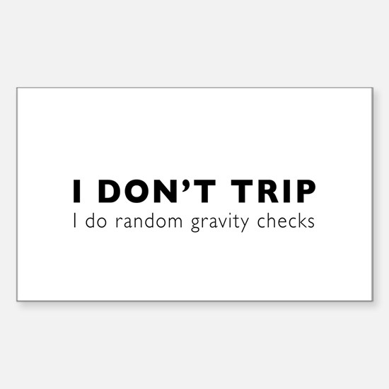 I Don't Trip I do random gravity checks Decal