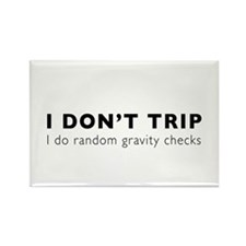 I Don't Trip I do random gravity checks Magnets