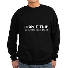 I Don't Trip I do random gravity checks Jumper Sweater