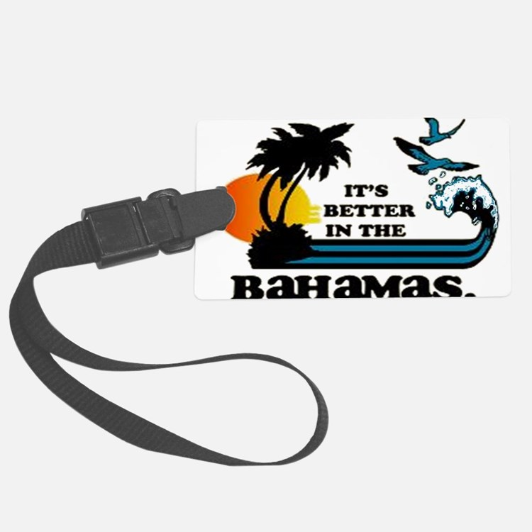 Its Better in the Bahamas Luggage Tag