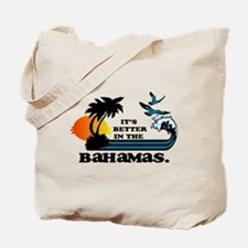 Its Better in the Bahamas Tote Bag