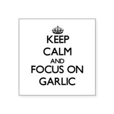 Keep Calm and focus on Garlic Sticker