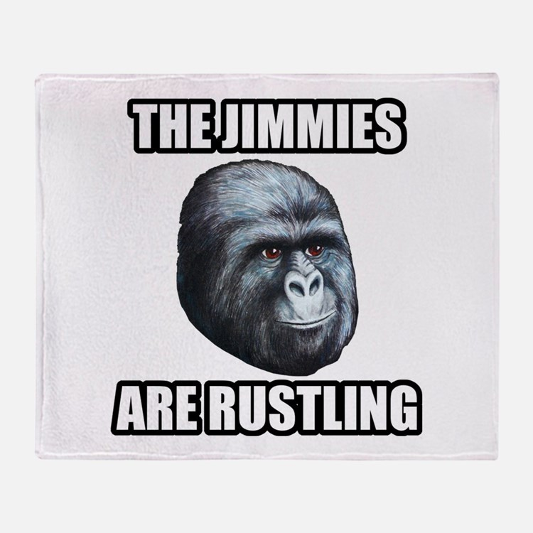 The Jimmies Are Rustling Throw Blanket