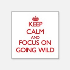 Keep Calm and focus on Going Wild Sticker
