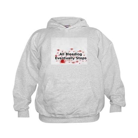 All Bleeding Eventually Stops Kids Hoodie