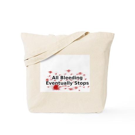 All Bleeding Eventually Stops Tote Bag