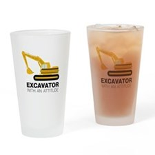 Excavator With An Attitude Drinking Glass