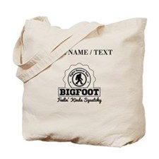 Custom Bigfoot Feelin Kinda Squatchy Tote Bag