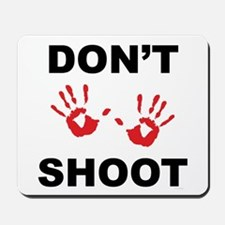 Hands Up - Don't Shoot Mousepad