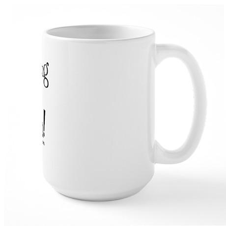 I'm making sugar my Bitch Large Mug