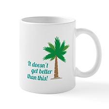 Doesnt Get Better Mugs