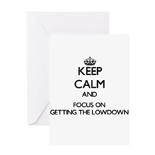Keep Calm and focus on Getting The Lowdown Greetin