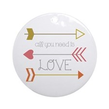 All You Need Ornament (Round)