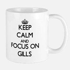 Keep Calm and focus on Gills Mugs