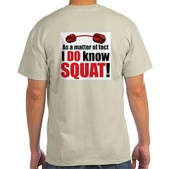 I DO Know SQUAT! Ash Grey T-Shirt