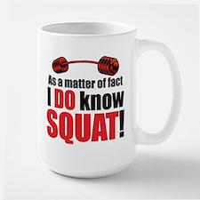 I DO Know SQUAT! Mug