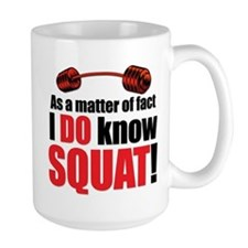I DO Know SQUAT! Mug