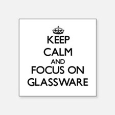 Keep Calm and focus on Glassware Sticker