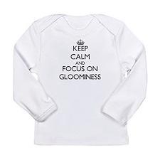Keep Calm and focus on Gloominess Long Sleeve T-Sh