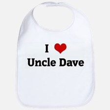 I Love Uncle Dave Bib